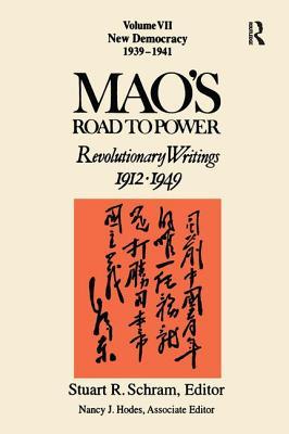 Mao's Road to Power: Revolutionary Writings 1912-1949: New Democracy: Revolutionary Writings 1912-1949: New Democracy - Schram, Stuart
