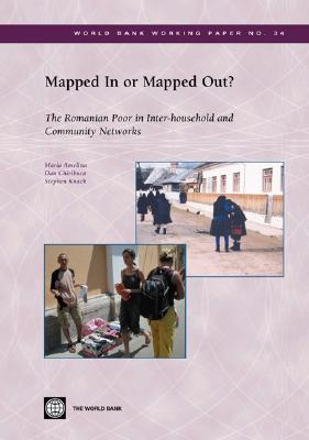 Mapped in or Mapped Out?: The Romanian Poor in Inter-Household and Community Networks - Amelina, Maria, and Chiribuca, Dan, and Knack, Stephen