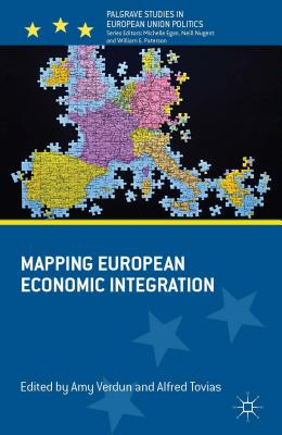 Mapping European Economic Integration - Verdun, Amy (Editor), and Tovias, Alfred (Editor)