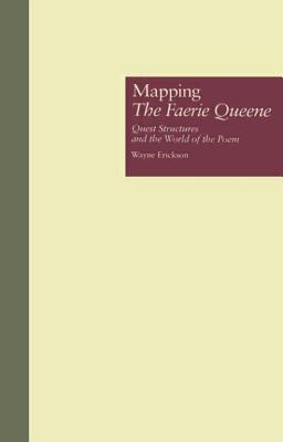Mapping the Faerie Queene - Erickson, Wayne