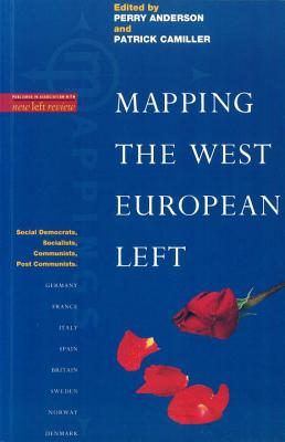 Mapping the West European Left - Camillier, Patrick (Editor), and Anderson, Perry (Editor)