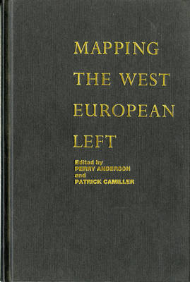 Mapping the Western European Left - Anderson, Perry (Editor), and Camiller, Patrick (Editor)