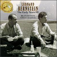 "Marc Blitzstein: Symphony: ""The Airborne""/Dusty Sun - Charles Holland (tenor); Leonard Bernstein (piano); Robert Shaw; Walter Scheff (baritone);..."