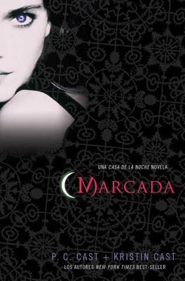 Marcada: Una Casa de la Noche Novela - Cast, P C, and Cast, Kristin