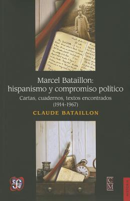 Marcel Bataillon. Hispanismo y Compromiso Pol-Tico - Bataillon, Claude