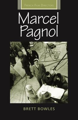 Marcel Pagnol - Bowles, Brett
