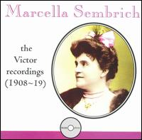 Marcella Sembrich: The Victor Recordings (1908-19) - Antonio Scotti (baritone); Bernhard Begue (baritone); Charles Adams Prince (piano); Charles Gilibert (baritone);...