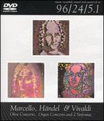 Marcello, Händel & Vivaldi: Concertos & Sinfonias [DVD Audio]