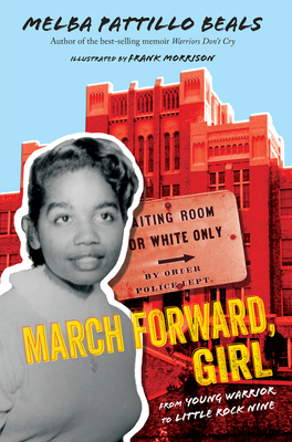 March Forward, Girl: From Young Warrior to Little Rock Nine - Beals, Melba Pattillo