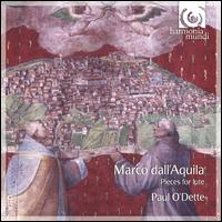 Marco dall'Aquila: Pieces for Lute - Paul O'Dette (lute)