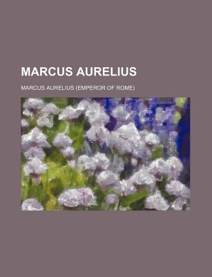 Marcus Aurelius - Aurelius, Marcus