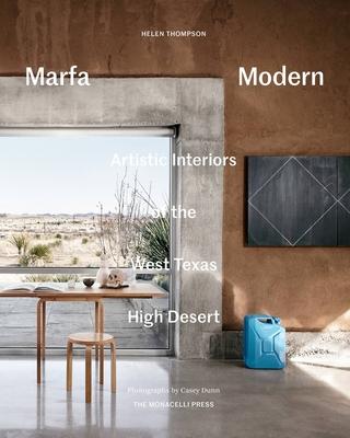 Marfa Modern - Thompson, Helen, and Dunn, Casey