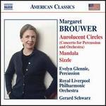 Margaret Brouwer: Aurolucent Circles; Mandala; Sizzle