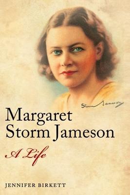 Margaret Storm Jameson: A Life - Birkett, Jennifer