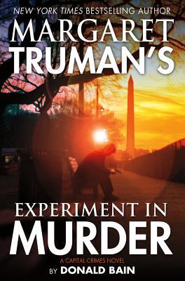 Margaret Truman's Experiment in Murder - Bain, Donald