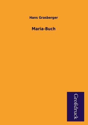 Maria-Buch - Grasberger, Hans