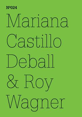 Mariana Castilo Deball & Roy Wagner: Coyote Anthropology: A Conversation in Words and Drawings - Deball, Mariana Castillo, and Wagner, Roy