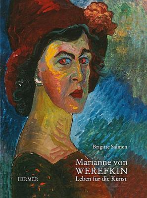 Marianne Von Werefkin: Leben Fur Die Kunst - Salmen, Brigitte