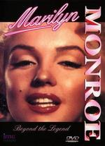 Marilyn Monroe: Beyond the Legend - The Definitive Visual Biography