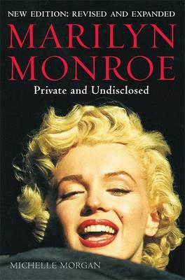 Marilyn Monroe: Private and Undisclosed - Morgan, Michelle