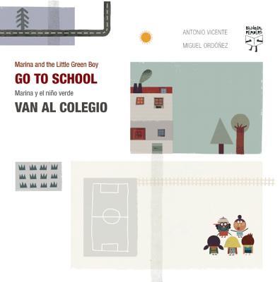 Marina and the Little Green Boy Go to School / Marina y El Nino Verde Van Al Colegio - Vicente, Antonio