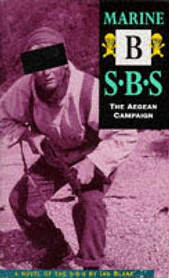 Marine B: The Aegean Campaign: SBS - Blake, Ian
