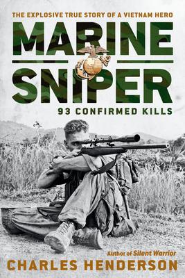 Marine Sniper: 93 Confirmed Kills - Henderson, Charles