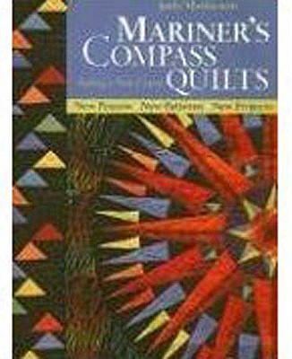 Mariner's Compass Quilts Setting A New Course: New Process, New Patterns, New Projects - Mathieson, Judy
