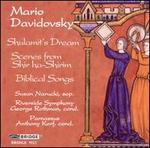 Mario Davidovsky: Shulamit's Dream; Scenes from Shir ha-Shirim: Biblical Songs