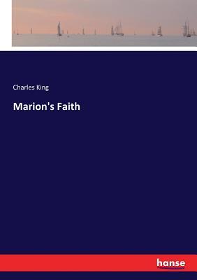 Marion's Faith - King, Charles
