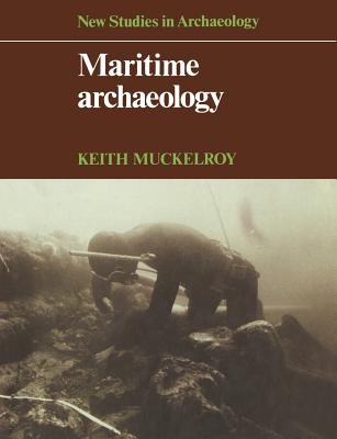 Maritime Archaeology - Muckelroy, Keith, and Renfrew, Colin (Editor)