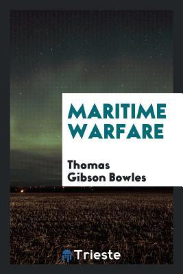 Maritime Warfare - Bowles, Thomas Gibson