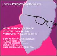 Mark-Anthony Turnage: Scherzoid; Evening Songs; When I Woke; Yet Another Set To - Christian Lindberg (trombone); Gerald Finley (baritone); London Philharmonic Orchestra