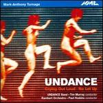 Mark-Anthony Turnage: Undance; Crying Out Loud; No Let Up