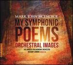 Mark John McEncroe: My Symphonic Poems - Orchestral Images