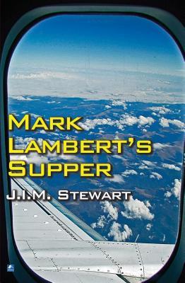 Mark Lambert's Supper - Stewart, J. I. M.