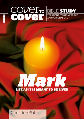 Mark: Life as it is meant to be lived - Platt, Christine