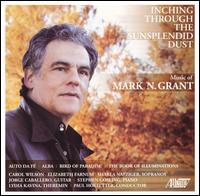 Mark N. Grant: Inching Through the Sunsplendid Dust - Barbara Allen (percussion); Carol Wilson (soprano); Céline Gay Des Combes (harp); David Hopkins (clarinet);...