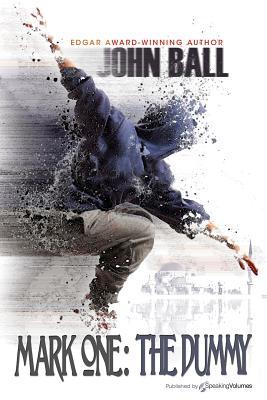 Mark One: The Dummy - Ball, John, Dr.
