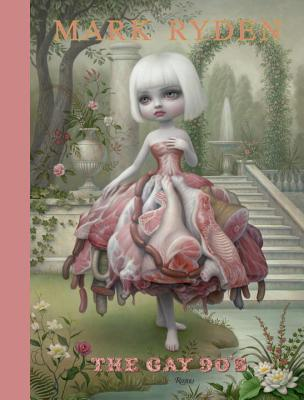 Mark Ryden: the Gay '90s - Erlanson, Amanda, and Haden-Guest, Anthony (Introduction by)