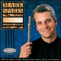 Mark Sparks plays Works by Gershwin, Casella, Muczynski, Foote, Hoover, Martin & Hindemith - Clinton Adams (piano); Mark Sparks (flute)