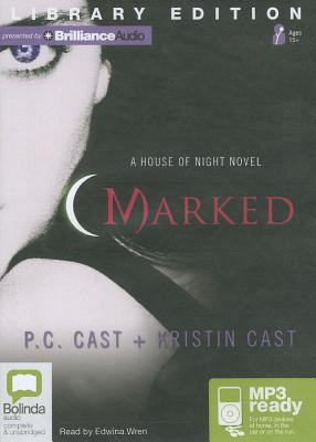 Marked - Cast, P C, and Cast, Kristin, and Wren, Edwina (Read by)