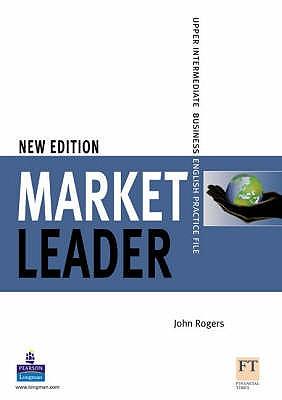 Market Leader: Upper Intermediate Practice File NE - Rogers, John