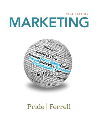 Marketing 2014 - Pride, William M, and Ferrell