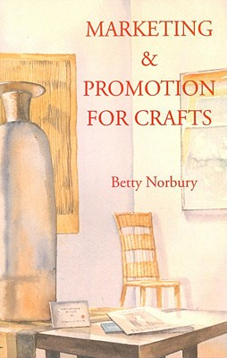 Marketing and Promotion for Crafts - Norbury, Betty