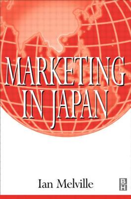 Marketing in Japan - Melville, Ian (Preface by), and Russell, David W (Foreword by)