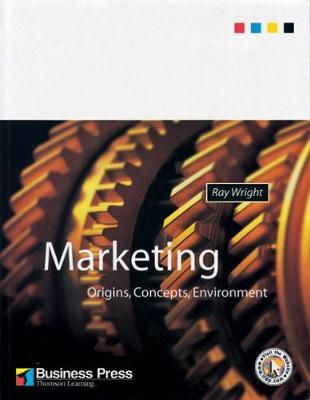 Marketing: Origins, Concepts, Environment - Wright, Ray