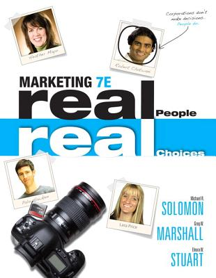 Marketing: Real People, Real Choices Plus New Mymarketinglab with Pearson Etext -- Access Card Package - Solomon, Michael R, Professor, and Marshall, Greg W, Professor, and Stuart, Elnora W
