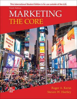 Marketing: The Core - Kerin, Roger, and Hartley, Steven