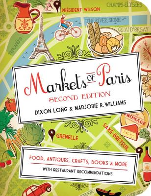 Markets of Paris, 2nd Edition - Long, Dixon, and Williams, Marjorie